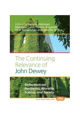 Abbildung von The Continuing Relevance of John Dewey | 2011 | Reflections on Aesthetics, Mor... | 223