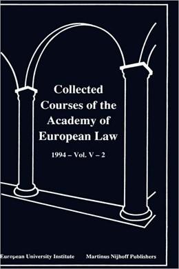 Abbildung von Collected Courses of the Academy of European Law 1994 Vol. V - 2 | 1996 | Volume V, Book 2: 1994. The Pr... | 5.2