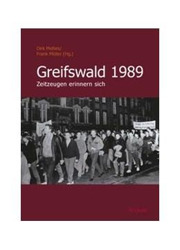 Abbildung von Mellies / Möller | Greifswald 1989 | 2009 | Zeitzeugen erinnern sich