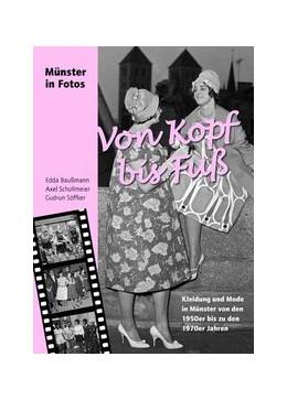 Abbildung von Schollmeier / Söffker / Bauß | Von Kopf bis Fuß | 2008 | Kleidung und Mode in Münster v...