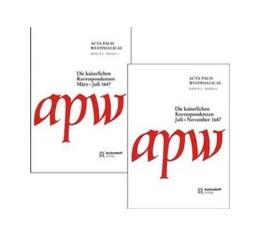 Abbildung von Acta Pacis Westphalicae / Serie II / Die kaiserlichen Korrespondenzen | 2011 | 1647