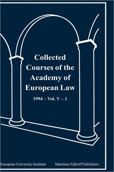 Collected Courses of the Academy of EUropean Law/1994 EUrop Commu (Volume V, Book 1) | Academy Of European Law | Neuausgabe, 1996 | Buch (Cover)