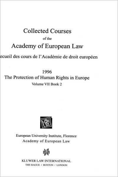 Collected Courses of the Academy of EUropean Law/1996 Protection of Human Rights (Volume VII, Book 2) | Academy Of European Law | Neuausgabe, 1999 | Buch (Cover)