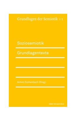Abbildung von Eschbach | Soziosemiotik. Grundlagentexte | 2015 | 1