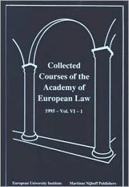 Collected Courses of the Academy of EUropean Law/1995 EUrop Commu (Volume Vi, Book 1) | Academy Of European Law | Neuausgabe, 1998 | Buch (Cover)