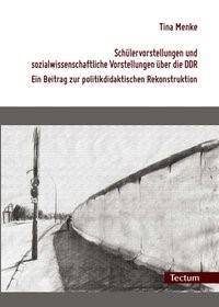 Abbildung von Menke | Schülervorstellungen und sozialwissenschaftliche Vorstellungen über die DDR | 2009