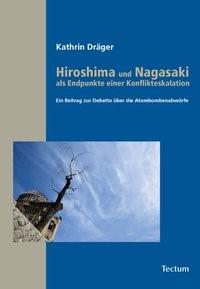 Abbildung von Dräger | Hiroshima und Nagasaki als Endpunkte einer Konflikteskalation | 2009