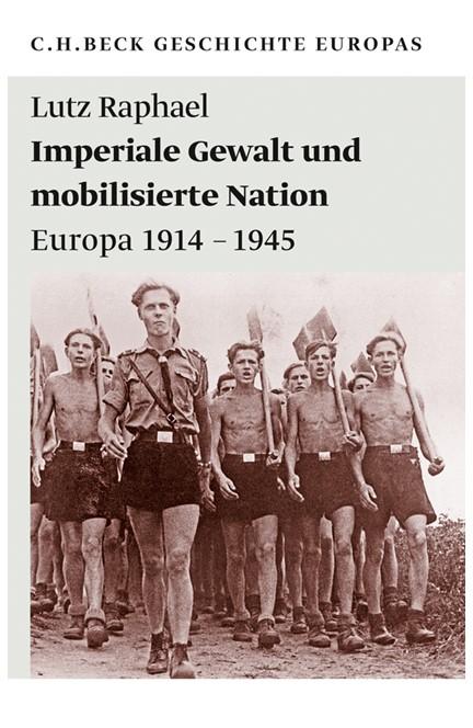 Cover: Lutz Raphael, Imperiale Gewalt und mobilisierte Nation