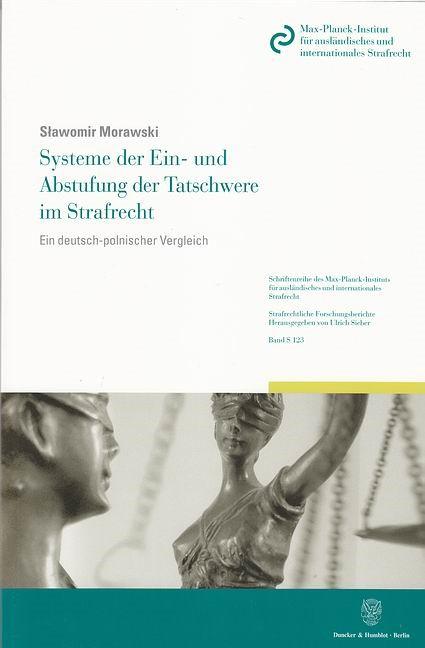 Systeme der Ein- und Abstufung der Tatschwere im Strafrecht | Morawski, 2011 | Buch (Cover)