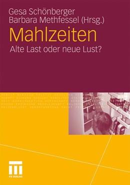 Abbildung von Schönberger / Methfessel | Mahlzeiten | 2011 | Alte Last oder neue Lust?