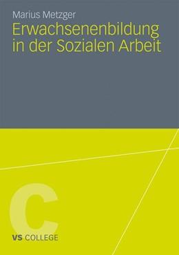Abbildung von Metzger | Erwachsenenbildung in der Sozialen Arbeit | 2011