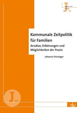 Abbildung von Possinger   Kommunale Zeitpolitik für Familien   2011   Ansätze, Erfahrungen und Mögli...   10