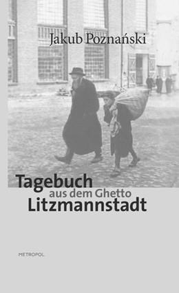 Abbildung von Poznanski / Loose | Tagebuch aus dem Ghetto Litzmannstadt | 2011
