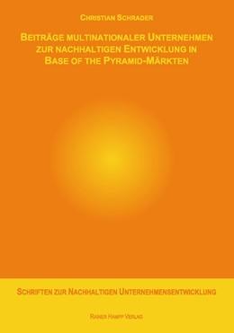Abbildung von Schrader | Beiträge multinationaler Unternehmen zur nachhaltigen Entwicklung in Base of the Pyramid-Märkten | 2011 | 10