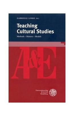 Abbildung von Linke | Teaching Cultural Studies | 2011 | Methods - Matters - Models | 76