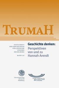 Abbildung von Geschichte denken: Perspektiven von und zu Hannah Arendt | 2012