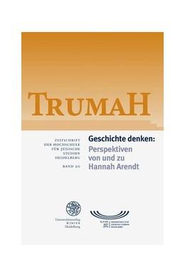 Abbildung von Trumah / Geschichte denken: Perspektiven von und zu Hannah Arendt | 2012 | 20