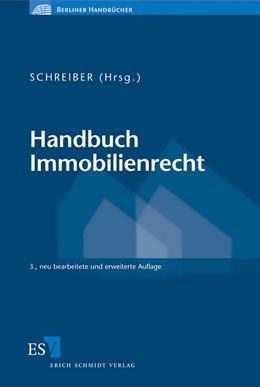 Abbildung von Schreiber (Hrsg.)   Handbuch Immobilienrecht   3., neubearbeitete und erweiterte Auflage   2011