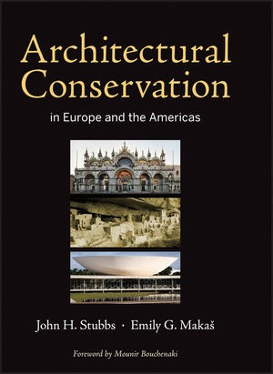 Abbildung von Stubbs / MakaS | Architectural Conservation in Europe and the Americas | 2011