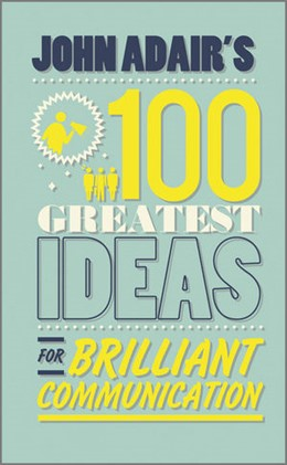Abbildung von Adair | John Adair's 100 Greatest Ideas for Brilliant Communication | 2011