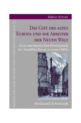 Abbildung von Schratz | Das Gift des alten Europa und die Arbeiter der Neuen Welt | 1. Aufl. 2010 | 2010 | Zum amerikanischen Hintergrund... | 15