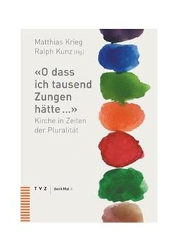 Abbildung von Krieg / Kunz | 'O dass ich tausend Zungen hätte …' | 2011 | Kirche in Zeiten der Pluralitä... | 6