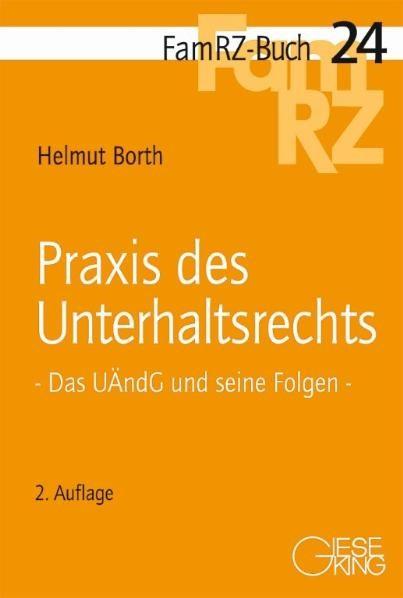 Praxis des Unterhaltsrechts | Borth | 2., völlig neu bearbeitete Auflage, 2011 | Buch (Cover)
