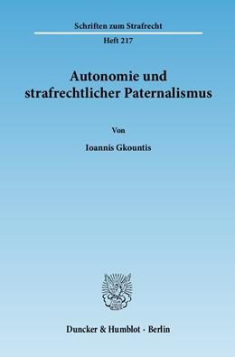 Abbildung von Gkountis | Autonomie und strafrechtlicher Paternalismus | 1. Auflage 2011 | 2011 | 217