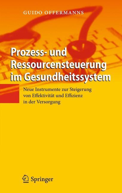 Prozess- und Ressourcensteuerung im Gesundheitssystem | Offermanns, 2011 | Buch (Cover)