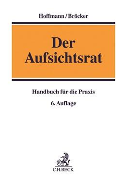 Abbildung von Hoffmann / Bröcker | Der Aufsichtsrat | 6. Auflage | 2020 | Handbuch