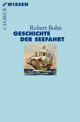 Abbildung von Bohn, Robert | Geschichte der Seefahrt | 1. Auflage | 2011 | 2722 | beck-shop.de