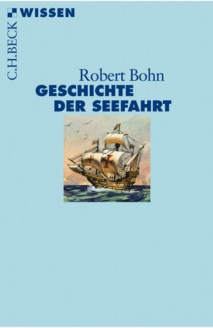 Cover: Robert Bohn, Geschichte der Seefahrt