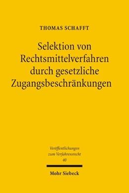 Abbildung von Schafft / Stürmer   Selektion von Rechtsmittelverfahren durch gesetzliche Zugangsbeschränkungen   1. Auflage   2005   beck-shop.de