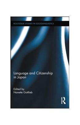 Abbildung von Gottlieb | Language and Citizenship in Japan | 1. Auflage | 2011 | beck-shop.de