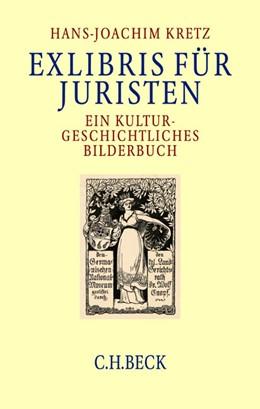 Abbildung von Kretz | Exlibris für Juristen | 2003 | Ein kulturgeschichtliches Bild...