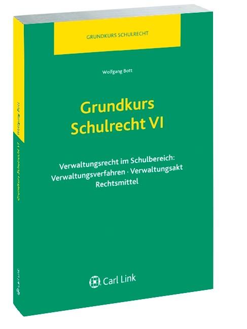 Grundkurs Schulrecht VI | Bott, 2012 | Buch (Cover)