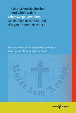 Abbildung von Schmeckenbecher / Heyn / Schätzel | Lebenswege verstehen | 2014 | Meine lieben Kinder, Fragen an... | 2