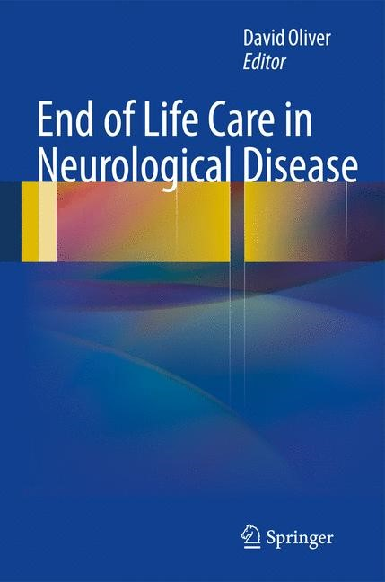 End of Life Care in Neurological Disease | Oliver, 2012 | Buch (Cover)