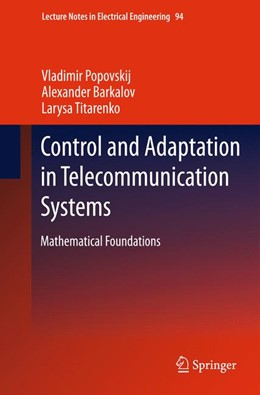 Abbildung von Popovskij / Barkalov / Titarenko | Control and Adaptation in Telecommunication Systems | 2011 | Mathematical Foundations | 94
