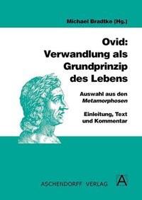 Abbildung von Bradtke | Ovid: Verwandlung als Grundprinzip des Lebens | 2009