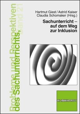 Abbildung von Giest / Kaiser / Schomaker   Sachunterricht – auf dem Weg zur Inklusion   2011   21