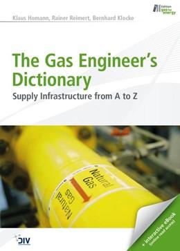 Abbildung von Homann / Reimert / Klocke | The Gas Engineer's Dictionary | 2013 | Supply Infrastructure from A t...