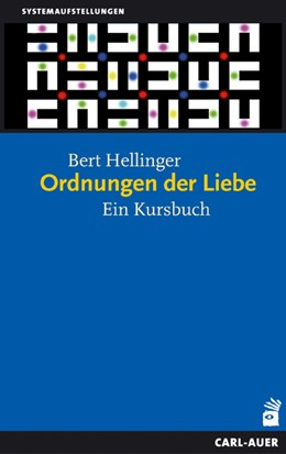 Abbildung von Hellinger | Das klassische Familienstellen. Die fünf Standardwerke / Ordnungen der Liebe | 11. Auflage | 2015 | Ein Kursbuch