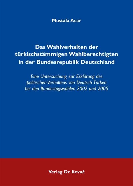 Abbildung von Acar | Das Wahlverhalten der türkischstämmigen Wahlberechtigten in der Bundesrepublik Deutschland | 2011