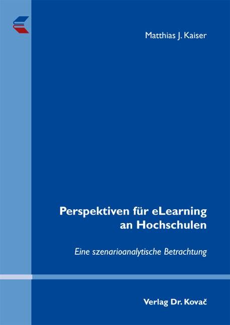 Perspektiven für eLearning an Hochschulen | Kaiser, 2011 | Buch (Cover)