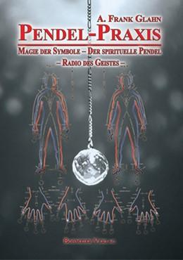 Abbildung von Glahn   Pendel-Praxis - Magie der Symbole - Der spirituelle Pendel - Radio des Geistes   2011