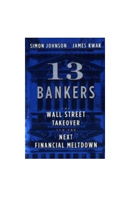 Abbildung von Johnson / Kwak | 13 Bankers | 2010 | The Wall Street Takeover and t...