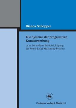 Abbildung von Schöpper | Die Systeme der progressiven Kundenwerbung unter besonderer Berücksichtigung des Multi-Level-Marketing-Systems | 2011 | 214