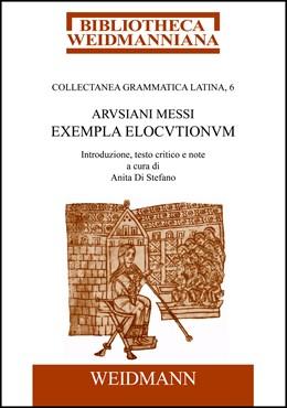 Abbildung von Messius | Arusiani Messi Exempla elocutionum | 2011 | 2011 | Introduzione, testo critico e ... | VI.6