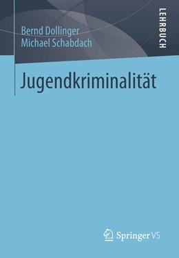 Abbildung von Dollinger / Schabdach   Jugendkriminalität   2013   2013   Eine Einführung